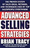 img - for Advanced Selling Strategies: The Proven System of Sales Ideas, Methods, and Techniques Used by Top Salespeople Everywhere by Tracy, Brian published by Simon & Schuster (1996) book / textbook / text book