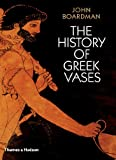 The History of Greek Vases (0500285934) by Boardman, John