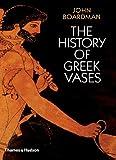 The History of Greek Vases (0500285934) by Boardman, John
