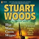 Blue Water, Green Skipper: A Memoir of Sailing Alone Across the Atlantic Audiobook by Stuart Woods Narrated by Steven Collins
