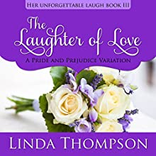 The Laughter of Love: Her Unforgettable Laugh, Book 3 Audiobook by Linda Thompson Narrated by Nancy Peterson