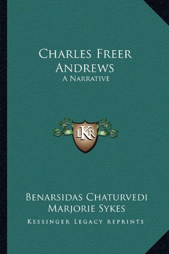 Charles Freer Andrews: A Narrative