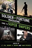 Soldier of Fortune Magazine Soldier of Fortune Magazine Guide to Super Snipers