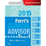 Ferri's Clinical Advisor 2015: 5 Books in 1, Expert Consult - Online and Print, 1e (Ferri's Medical Solutions)...