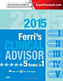 Ferris Clinical Advisor 2015: 5 Books in 1, Expert Consult - Online and Print, 1e (Ferris Medical Solutions)