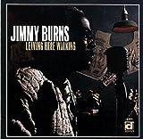 echange, troc Jimmy Burns - Leaving Here Walking