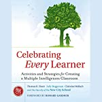 Celebrating Every Learner: Activities and Strategies for Creating a Multiple Intelligences Classroom | Thomas R. Hoerr,Sally Boggeman,Christine Wallach, The New City School