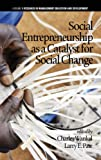 img - for Social Entrepreneurship as a Catalyst for Social Change (Hc) (Research in Management Education and Development) book / textbook / text book