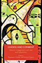 Choice and Consent: Feminist Engagements with Law and Subjectivity (Critical Approaches to Law)