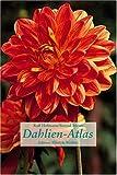 Dahlien-Atlas (Edition Ellert und Richter) (Edition Ellert und Richter)