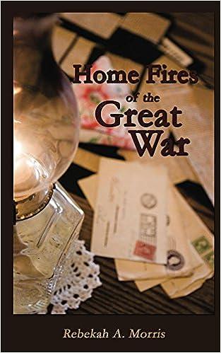 http://www.amazon.com/Home-Fires-Great-Rebekah-Morris-ebook/dp/B017PHSOUI/ref=sr_1_1?s=books&ie=UTF8&qid=1458935362&sr=1-1&keywords=Home+Fires+of+the+Great+War+by+Rebekah+A.+Morris