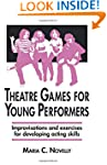 Theatre Games For Young Performers: I...