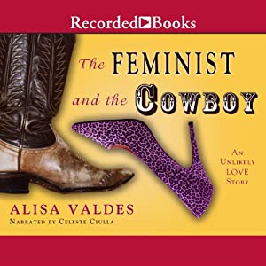 The Feminist and the Cowboy: An Unlikely Love Story | [Alisa Valdes-Rodriguez]