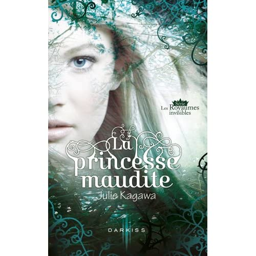 La princesse maudite - Les Royaumes invisible