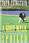 Good Walk Spoiled: Days and Nights on...