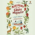 Kitchens of the Great Midwest: A Novel (       UNABRIDGED) by J. Ryan Stradal Narrated by Amy Ryan, Michael Stuhlbarg
