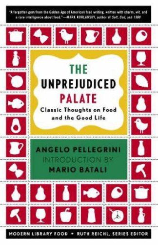 The Unprejudiced Palate: Classic Thoughts on Food and the Good Life (Modern Library Food)