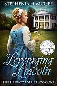 Leveraging Lincoln: A Civil War Novel by Stephenia H. McGee ebook deal