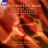 Maw: Ghost Dances/La Vita Nuova/Roman Canticle
