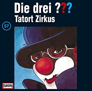 Die drei Fragezeichen - Folge 57: Tatort Zirkus