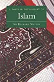 img - for A Popular Dictionary of Islam (Popular Dictionaries of Religion) book / textbook / text book