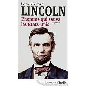 Lincoln, L'homme qui sauva les Etats-Unis