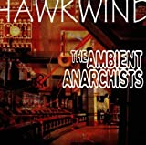 Ambient Anarchists by Hawkwind