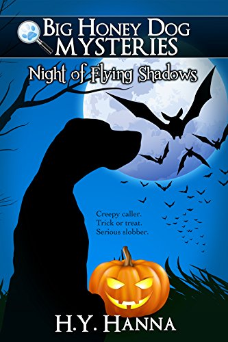 H.Y. Hanna - Night of Flying Shadows (Big Honey Dog Mysteries Halloween Special Edition) - a mystery adventure for children ages 9 to 12