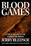 img - for Blood Games: A True Account of Family Murder book / textbook / text book