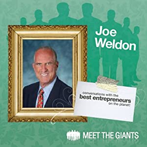 Joel Weldon - Legend of the Speaking Profession: Conversations with the Best Entrepreneurs on the Planet | [Joel Weldon]