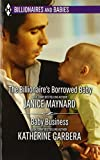 img - for The Billionaire's Borrowed Baby and Baby Business (Harlequin Bestseller\Harlequin Billionai) book / textbook / text book