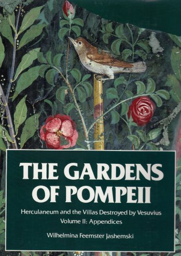 The Gardens of Pompeii: Herculaneum and the Villas Destroyed by Versuvius: Vol. 2, Appendices