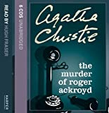 Agatha Christie The Murder of Roger Ackroyd: Complete & Unabridged
