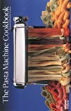 The Pasta Machine Cookbook (A Nitty Gritty Cookbook) (Nitty Gritty Cookbooks) (1558670815) by Donna Rathmell German