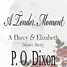 A Tender Moment: A Darcy and Elizabeth Short Story (       UNABRIDGED) by P. O. Dixon Narrated by Pearl Hewitt