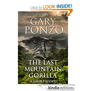 <strong>KND Kindle Free Book Alert for Sunday, January 1: OVER 90 BRAND NEW FREEBIES in the last 24 hours added to Our 1,500 FREE TITLES Sorted by Category, Date Added, Bestselling or Review Rating! plus … Kindle Nation fave Gary Ponzo's 5-star collection <em>THE LAST MOUNTAIN GORILLA</em> (Today's Sponsor – $1.29)</strong>