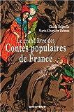 echange, troc Claude Seignolle, Marie-Charlotte Delmas - Le Grand Livre des Contes populaires de France