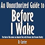 An Unauthorized Guide to Before I Wake: The Horror Film About an Adopted Boy with Dreams That Become Reality | D. Carter