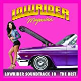 Lowrider Magazine Soundtrack 10 The Best
