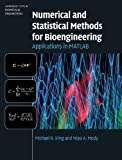 Numerical and Statistical Methods for Bioengineering: Applications in MATLAB (Cambridge Texts in Biomedical Engineering)