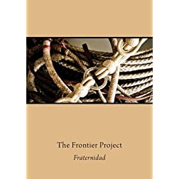 The Frontier Project: Fraternidad