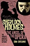 Sam Siciliano The Further Adventures of Sherlock Holmes: Angel of the Opera