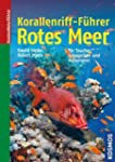 Korallenriff-F�hrer Rotes Meer: Rotes...