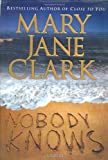 Nobody Knows (0312288662) by Clark, Mary Jane