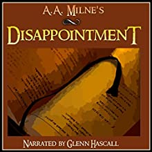 Disappointment (       UNABRIDGED) by A. A. Milne Narrated by Glenn Hascall