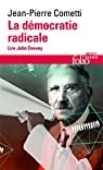 La démocratie radicale: Lire John Dewey par Cometti