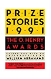 Prize Stories 1991: The O. Henry Awards (Pen / O. Henry Prize Stories) (0385415133) by Abrahams, William