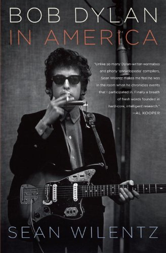 Bob Dylan In America, Sean Wilentz