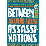 Between the Assassinationsby Aravind Adiga