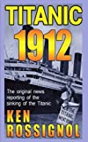 img - for Titanic 1912: The original news reporting of the sinking of the Titanic book / textbook / text book